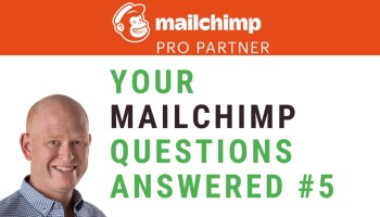 Mailchimp Q and A episode 5