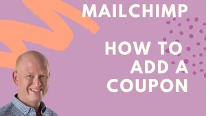 How to add a coupon code to a Mailchimp email campaign