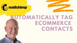 How to automatically tag ecommerce customers in Mailchimp