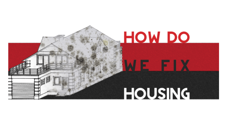"graphic showing a house that looks partly good but partly full of mould, with red/black/white stripes and text ""How do we fix housing"""