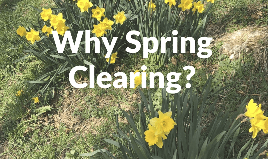 Spring Clearing Week starts today. Why Spring Clear?