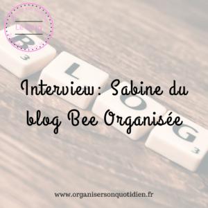 interview-sabine-blog-bee-organisee