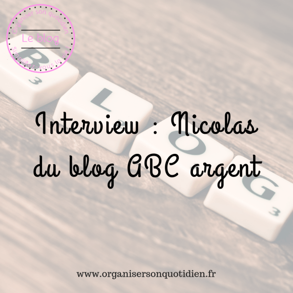 Interview : Nicolas du blog abc argent