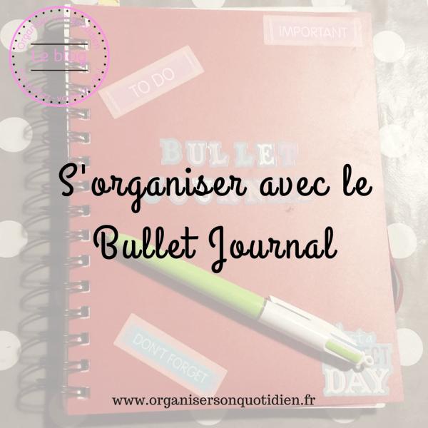 S'organiser avec le Bullet Journal