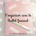 Comment s'organiser avec le Bullet Journal