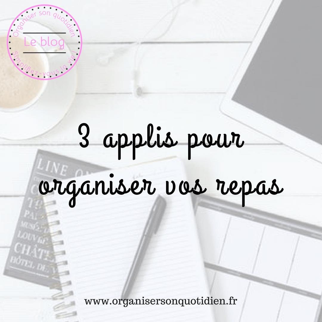 3 Applis Pour Organiser Vos Repas Organiser Son Quotidien