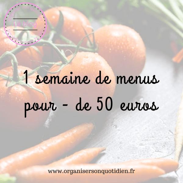 Une semaine de menus pour moins de 50 euros