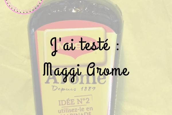 J'ai testé l'aide culinaire Maggi Arome
