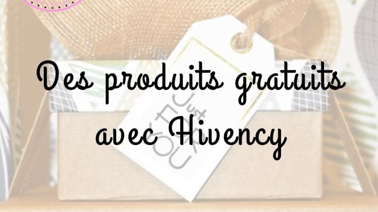 Recevez des produits gratuits avec Hivency