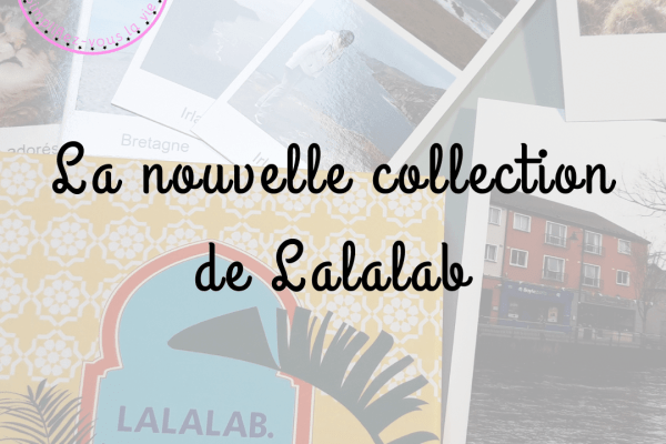 La nouvelle collection de Lalalab