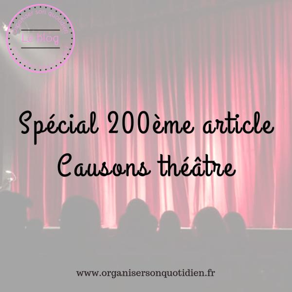 Spécial 200 ème article : causons théâtre