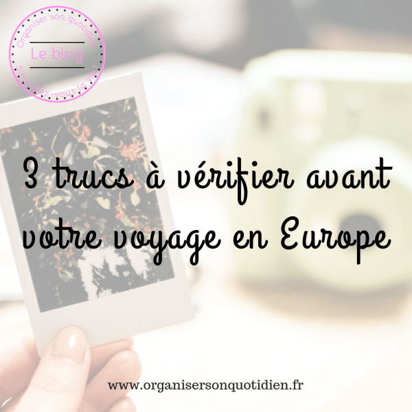 3 trucs à vérifier avant votre voyage en Europe