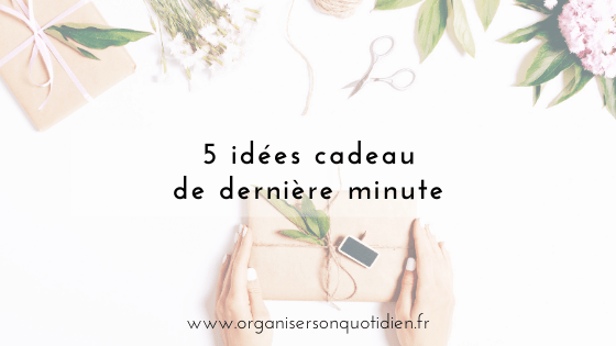 5 idées cadeau de dernière minute