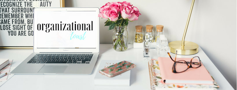 Organizational Toast | Simplify Your Home, Your Finances and Your Life | Budgeting | Time Management | Family | Mom Life