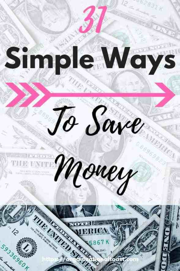 31 Simple Ways to Save Money. These are realistic ways anybody can save money to reach their financial goals #moneysavingtips #frugal #budget