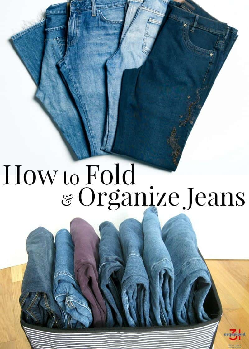 How To Fold And Organize Jeans Organized 31
