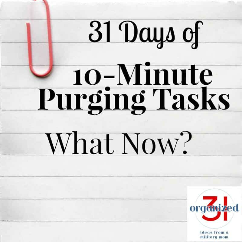 Take the 31 Days of 10-Minute Purging Tips Challenge - What Now?