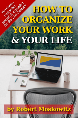 How to Organize Your Work & Your Life