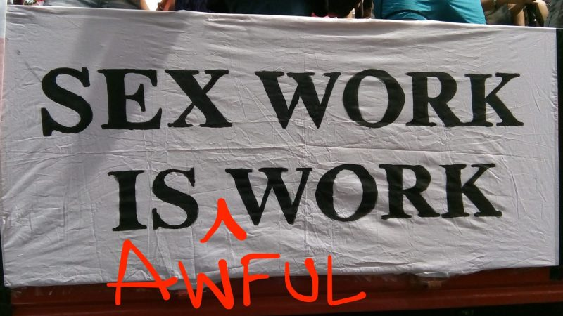 Sex work will not be empowering until it is organized