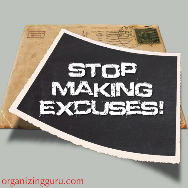 How To Quit Making Excuses and Get Organized