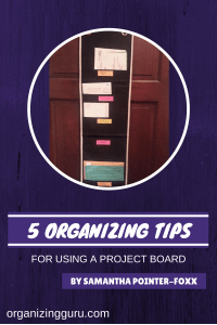 5 Tips for Using A Project Board