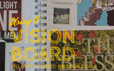 Using a Vision Board to Stay Focused on Your Goals