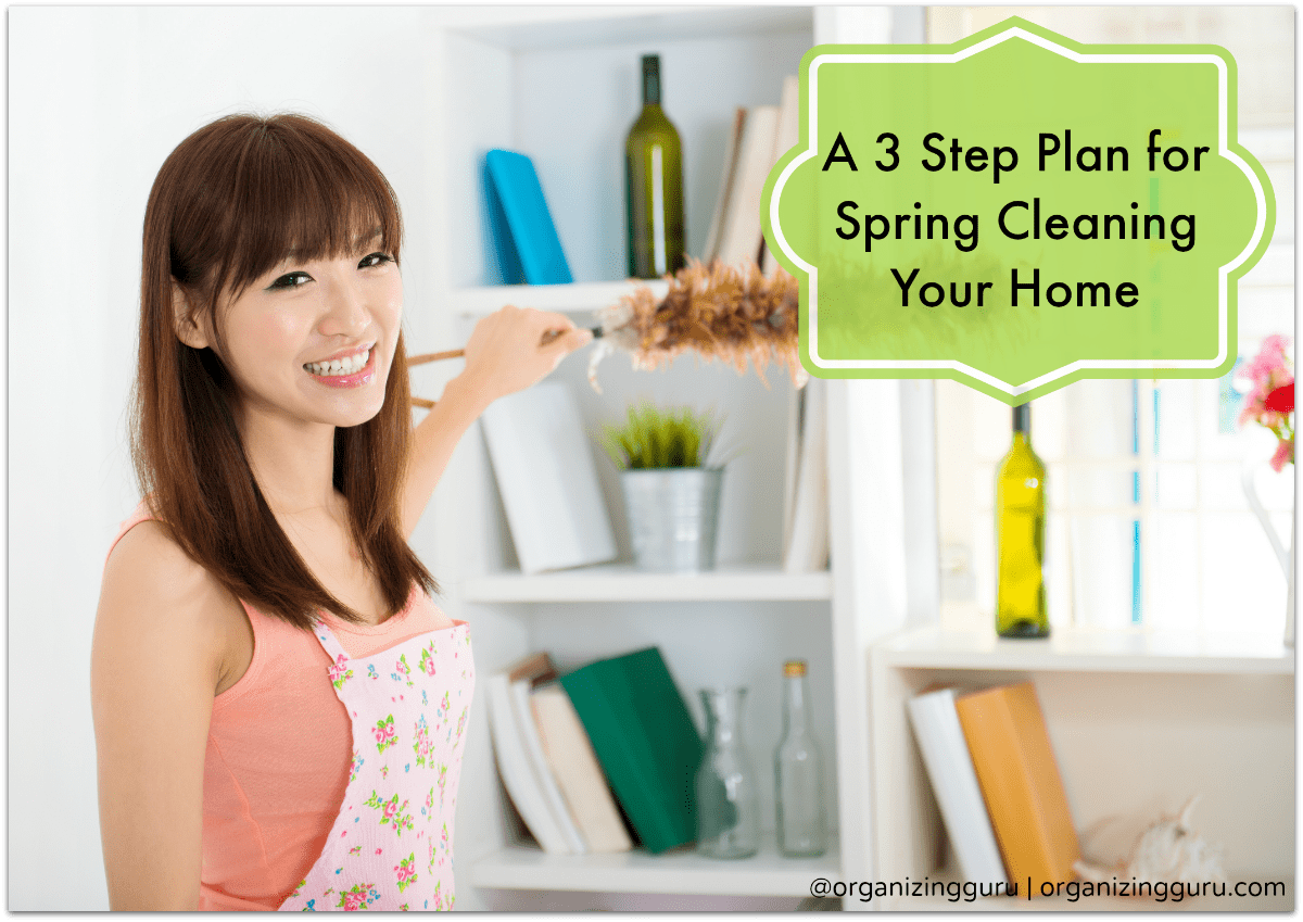 A 3 Step Plan for Spring Cleaning Your Home