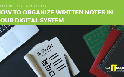 [Video] Taking Time To Organize Written Notes In Your Digital System