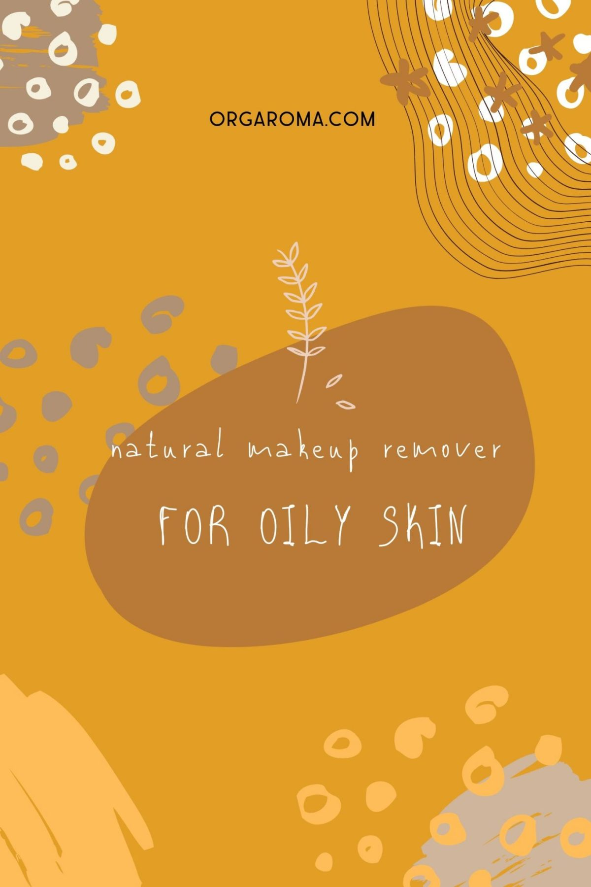 Natural Makeup remover for oily Skin
