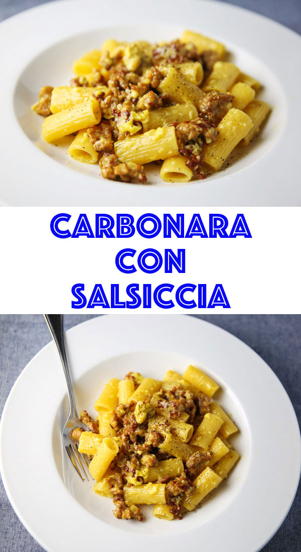 Carbonara Con Salsiccia - Pasta combined with Italian Sausage and Egg, makes this perfect for brunch!