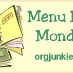Menu Plan Monday ~ April 21st