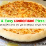 Quick and easy homemade pizza crust recipe