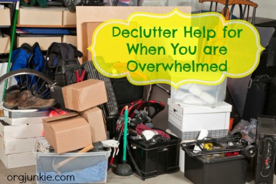 Declutter help for when you are overwhelmed