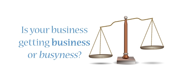 is-your-business-getting-business-or-busyness