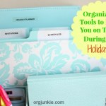 Organizing Tools to Keep You on Track During the Holidays