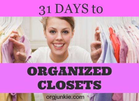 31 Days to Organized Closets