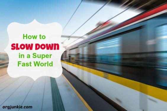 How to Slow Down in a Super Fast World