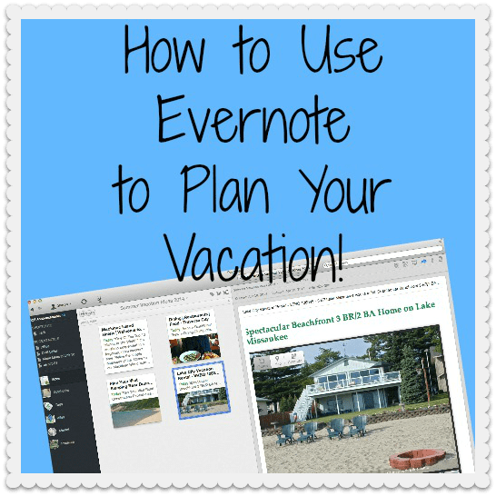 How to Use Evernote to Plan Your Vacation