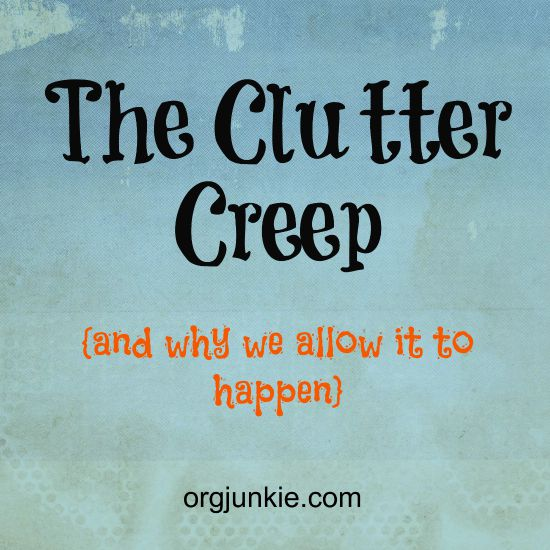 The Clutter Creep and why we allow it to happen