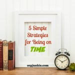 5 Simple Strategies for Being on Time