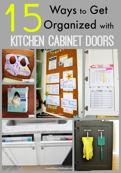 15 Ways to Get Organized with Kitchen Cabinet Doors at I'm an Organizing Junkie blog