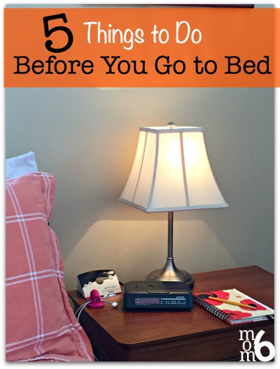 5 Things to Do Before You Go to Bed at I'm an Organizing Junkie blog
