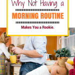 Why Not Having a Morning Routine Makes You a Rookie