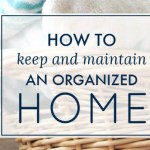 How to Keep and Maintain an Organized Home