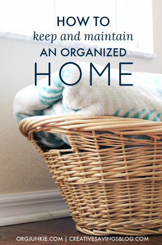 How to Keep and Maintain an Organized Home at I'm an Organizing Junkie blog