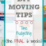 DIY Moving Tips: Time Budgeting (the FINAL six weeks)