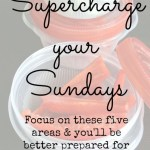 Supercharge Your Sundays to Prepare for Your Week