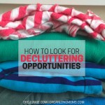 How to Seek Out Decluttering Opportunities
