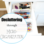 Decluttering through Micro-Organization