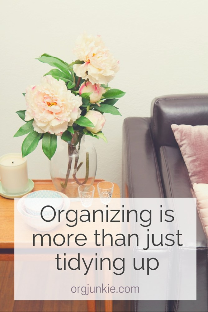 Organizing is more than just tidying up at I'm an Organizing Junkie blog